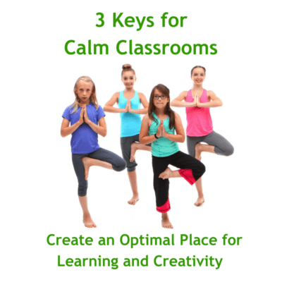 3 Keys for Calm Classrooms