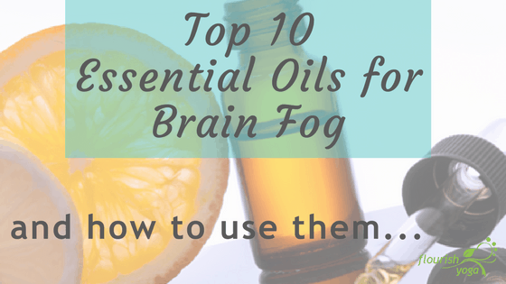 Top 10 Essential Oils for Brain Fog
